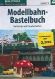 Modellbahn-Bastelbuch