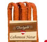 Cabanossi von Dorfgold